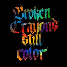 I love broken crayons because of the fact that they are all uniquely different by the way they have been broken or used and they still do color as good as the new ones. Friday thought. #calligraphy #sachinspiration #calligraphymasters #handlettering #goodtype #thedailytype #typegang #typematters