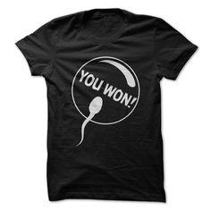 I Won!. Check this shirt now: http://www.sunfrogshirts.com/I-Win-Black.html?53507