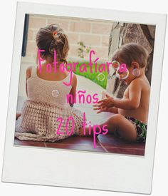 20 CONSEJOS PARA HACER FOTOS A LOS PEQUES Baby Pictures, Organisation, Learn Photography, Digital Photography, Tips, Baby Photos, Organization, Newborn Pictures, Organizing Tips
