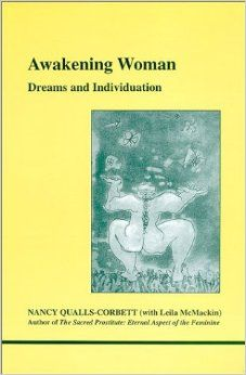 Ode to a publisher: Inner City Books  Awakening Woman: Dreams and Individuation (Studies in Jungian Psychology By Jungian Analysts, 101): Nancy Qualls-Corbett, Leila McMackin: 97...