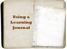 The process of learning from one's past and current learning and teaching experiences needs to be continued through the use of the learning journal.