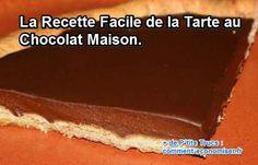 La Recette Facile de la Tarte au Chocolat Maison.
