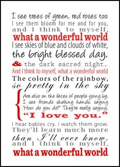 """""""What a Wonderful World"""" by Louis Armstrong- my father daughter dance song Louis Armstrong, Great Quotes, Quotes To Live By, Inspirational Quotes, Awesome Quotes, Life Quotes, Wonders Of The World, In This World, We Will Rock You"""