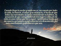 """""""Cuando llega la noche y nadie me ve, me asusto por todo: la vida, la muerte, el amor y su ausencia, el hecho de que todas las novedades se están convirtiendo en hábitos, la sensación de que estoy perdiendo los mejores años de mi vida en una rutina que va a seguir repitiéndose hasta que me muera, y el pánico a enfrentarme a lo desconocido, por más emocionante y aventurero que sea"""". #PauloCoelho #Citas #Frases @candidman"""