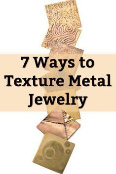 Jazz up your metal jewelry designs with these 7 texturing options! #diyjewelry #metaljewelry #jewelrytexture