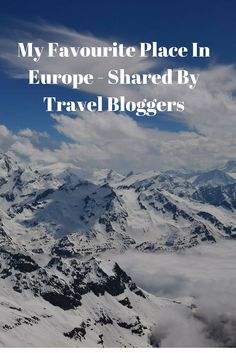 My Favourite Place In Europe - Shared By Travel Bloggers