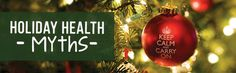 5 Big Holiday Health Myths Exposed --- If you are being fooled by these common holiday health myths, you may be faced with even more hurdles managing your health this season.