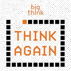 Listen to episodes of Think Again – a Big Think Podcast on podbay.fm.