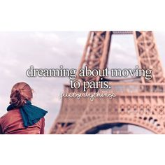 Paris is always a good idea right? I seriously want to live there someday.: