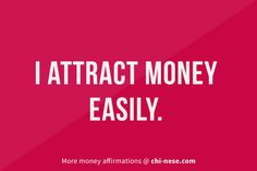 I attract money easily. #moneyaffirmations #lawofattraction @ http://chi-nese.com