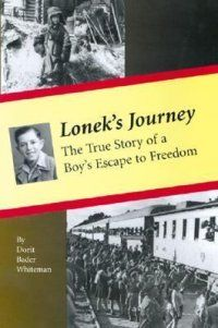 Lonek's Journey : The True Story Of A Boy's Escape To Freedom by Dorit Bader Whiteman