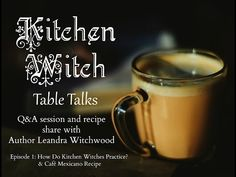 Kitchen Witch Table Talks, Episode 1: How does a Kitchen Witch practice? &…