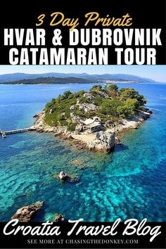 Romantic 3 Day Hvar & Dubrovnik Catamaran Tour. Are you ready to explore some of Croatia's finest locations in style? Check out this amazing, three day, relaxed itinerary.