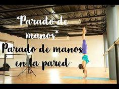 """PARADO DE MANOS EN LA PARED . Video taller """"Parado de manos"""" - 6/10 - YouTube"""
