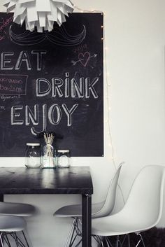 would love to have this chalkboard in my kitchen... words are almost similar to the poster i made (in orange as background w/ white letters, also for the kitchen): eat, drink, meditate. it'll be a nice change.