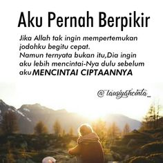 Muslim Quotes, Islamic Quotes, Jodoh Quotes, Love Quotes, Inspirational Quotes, Islamic Teachings, Self Reminder, Quotes Indonesia, Quran