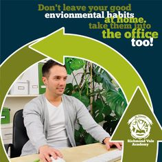 Don´t leave your good envionmental habits at home. Take them into the office too #habits #office #envionmental