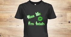 Discover Kiss Me I'm Irish Womens T-Shirt from DigiGraphics 4 U, a custom product made just for you by Teespring. #irish #kiss #st #patricks #day @tees