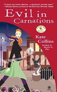 Evil In Carnations: A Flower Shop Mystery by Kate Collins