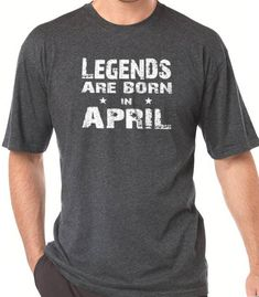 c86e2138 Legends are Born in April T-shirt Mens TShirt Husband Shirt Fathers Day  Gift April Birthday Dad Gift Funny T-shirt