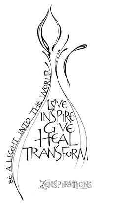 Zenspirations - This is the drawing which illustrates the Zenspirations philosophy of how to be a 'light into the world'; light stands for Love, Inspire, Give, Heal, Transform.