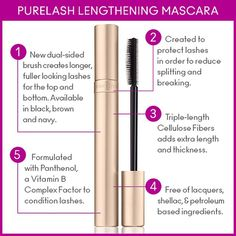 We've created this helpful guide to our PureLash Lengthening Mascara. Designed to make lashes look longer naturally, PureLash is made with a proprietary blend of Seaweed Lipids and Wheat Protein to condition and curl lashes, while triple-length cellulose fibers to add extra length and thickness!