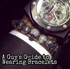 Men often get intimidated with bracelets.  Here are some tips on how to look good wearing them.   #bracelets #armcandy #armcandy #beads #leather #cords #metal #mensfashion #mensaccessories #style #guide #101 #livelife #rusticus