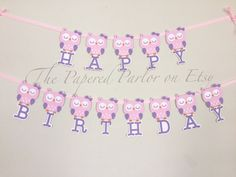 Create a beautiful owl themed party and add sparkle with this handmade owl birthday banner. This unique owl birthday banner has cute pink and