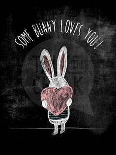 Some Bunny Loves You DIGITAL Poster Some Bunny by TalkInChalk