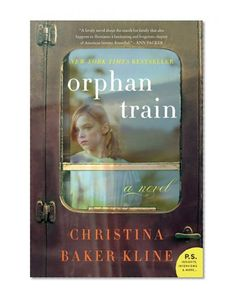 Orphan Train: A Novel/Christina Baker Kline  One of my favorite books of the year. I love the way the author brought the characters together!