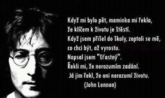 Get in touch with Obrázky pro tebe ♥ ( — 353 answers, 1247 likes. Ask anything you want to learn about Obrázky pro tebe ♥ by getting answers on ASKfm. John Lennon, Power Of Positivity, Marlene Dietrich, Winston Churchill, Daily Motivation, Wise Words, Humor, Quotes, Image