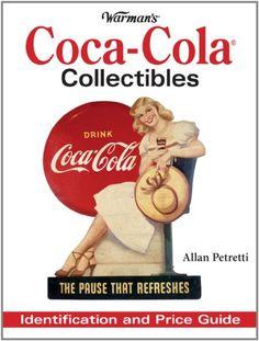 Warman's Coca-Cola Collectibles: Identification and Price...