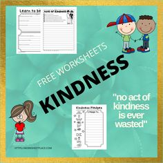 """The world always needs some kindness as it """"is never wasted."""" Free worksheets on Kindness.  Focusing on behavior on the first few days of school will help to have effective classroom management for the remainder of the year. Use these worksheets on kindness to promote this trait among your students. These printables are grade 1-3 applicable. Effective Classroom Management, Free Worksheets, Learning To Be, Grade 1, Behavior, Acting, Students, Printables, School"""
