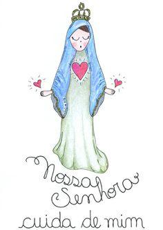 Nossa Senhora cuida de mim <3 Carol Dib | Sementinhas Cor-de-Rosa.