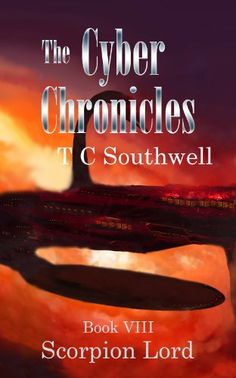 Scorpion Lord (The Cyber Chronicles VIII) by T C Southwell. $4.42. 218 pages
