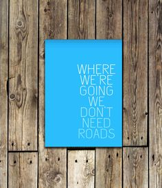 Back to the Future Quote 5x7 print by MayaGraceDesigns on Etsy, $8.99