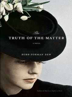 The Truth of the Matter by Robb Forman Dew. Book Two.