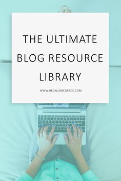 The Ultimate Blog Resource Library - Tips, Tricks, Tutorials & more for bloggers. Becoming an online entrepreneur, a blogger or business owner. Literally everything you could ever want to know about blogging. Visit He Calls Me Grace