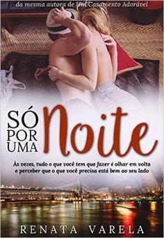 [Traça Literária] Resenha [conto] - Só Por Uma Noite, de Renata Varela!!!