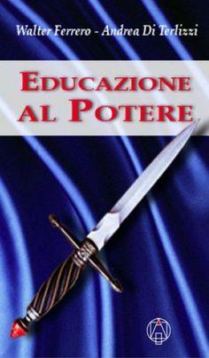 Educazione al potere (Le ali della libertà) (Italian Edition) by Andrea Di Terlizzi. $11.22. Publisher: Adea edizioni; 1 edition (February 3, 2013)