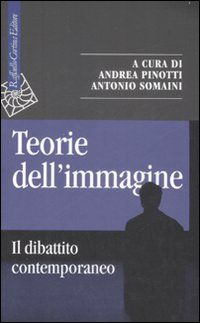 Teorie dell'immagine a cura di Pinotti e Somaini