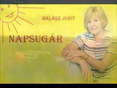 Halász Judit - Ó napsugár - YouTube
