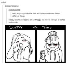"""""""Tired"""" is me most work days. No wonder people think I'm evil. :D"""