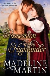 Possession of a Highlander Sequel to Deception of a Highlander By Madeline Martin Genre: Historical Romance Scotland, Highlander, Spies, Intrigue, century Release Date: August 2015 Historical Romance Books, Romance Novels, Books To Read, My Books, Lifetime Movies, About Time Movie, Self Publishing, Love Can, Book Quotes