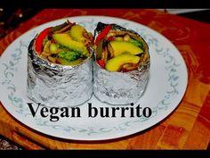 The best Vegan Burrito  you will eat. - YouTube