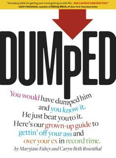 Buy the book DUMPED! Getting over a relationship or breakup? Got dumped? Thinking of dumping him? Heartbroken? Read this book! $14 #dumped #breakup #book