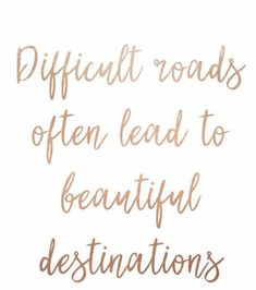 Difficult roads often lead to beautiful destinations, rose gold foil printable wall art, faux Great Inspirational Quotes, Motivational Quotes For Life, Happy Quotes, Life Quotes, Quotes Motivation, Out Of Touch, Love To Meet, Positive Thoughts, Positive Mindset