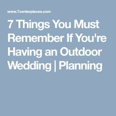 7 Things You Must Remember If You're Having an Outdoor Wedding | Planning