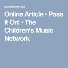 Online Article • Pass It On! • The Children's Music Network