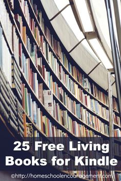 25 Free Living Books for Kindle on Amazon (Charlotte Mason) Homeschool Encouragement